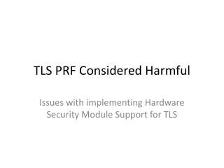 TLS PRF Considered Harmful
