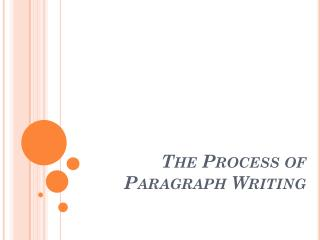 The Process of Paragraph Writing
