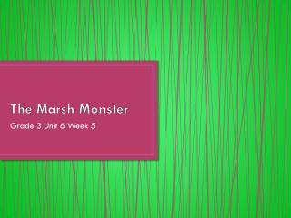 The Marsh Monster