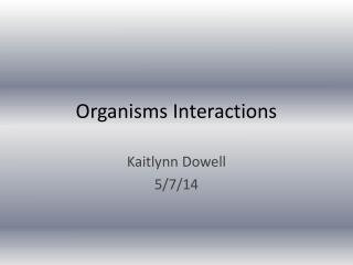Organisms Interactions