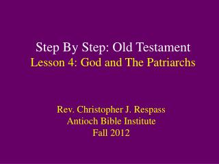 Step By Step: Old Testament Lesson  4:  God and  The Patriarchs