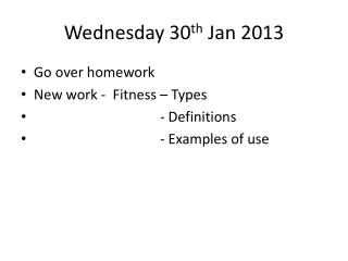 Wednesday 30 th  Jan 2013