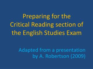 Preparing for the  Critical Reading section of   the English Studies Exam