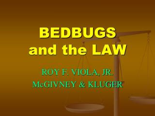 BEDBUGS and the LAW