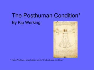 The Posthuman Condition*