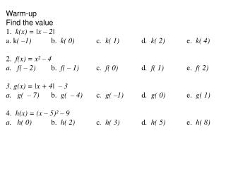 Warm-up Find the value 1.   k(x) = |x – 2|
