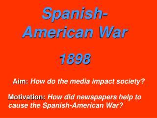 Spanish- American War 1898