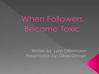 When Followers Become Toxic