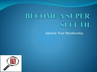 BECOME A SUPER SLEUTH