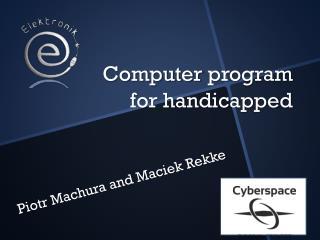Computer  progra m  for handicap p e d