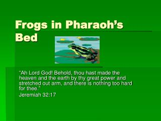 Frogs in Pharaoh's Bed