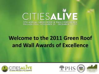 Welcome to the 2011 Green Roof and Wall Awards of Excellence