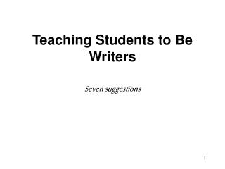Teaching Students to Be Writers