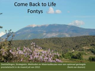 Come  Back to Life Fontys
