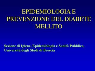 EPIDEMIOLOGIA E PREVENZIONE DEL DIABETE MELLITO
