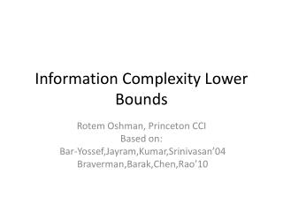 Information  Complexity Lower Bounds