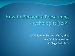 How to Become a Prescribing Psychologist ( RxP )
