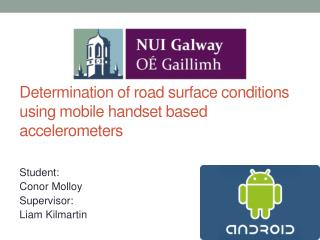 Determination of road surface conditions using mobile handset based accelerometers