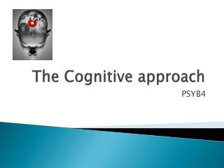 The Cognitive approach