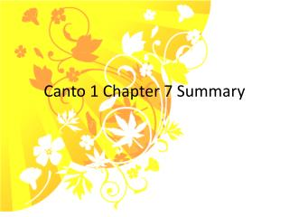 Canto 1 Chapter 7 Summary