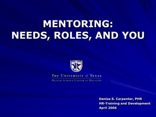 MENTORING:   NEEDS, ROLES, AND YOU