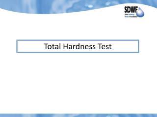 Total Hardness Test