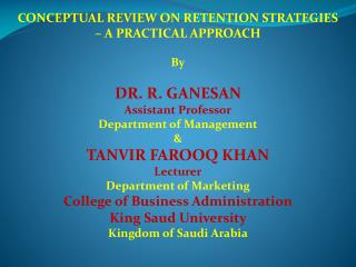 CONCEPTUAL REVIEW ON RETENTION STRATEGIES  – A PRACTICAL APPROACH By DR. R. GANESAN