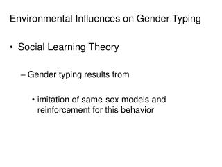 Environmental Influences on Gender Typing Social Learning Theory Gender typing results from