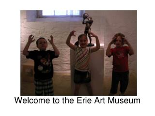 Welcome to the Erie Art Museum
