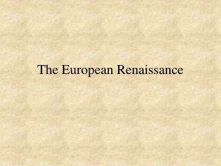 The European Renaissance