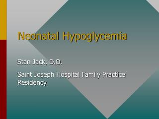 Neonatal Hypoglycemia