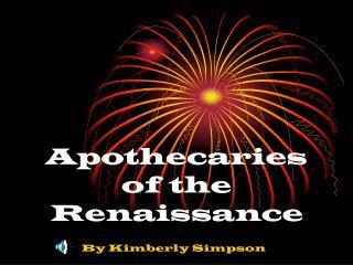 Apothecaries of the  Renaissance