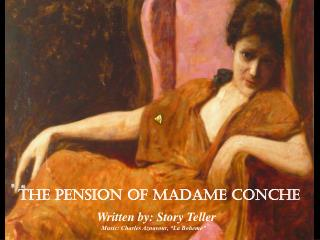 THE PENSION OF MADAMe CONCHE