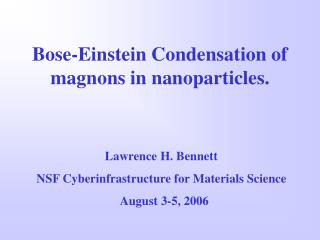 Bose-Einstein Condensation of magnons in nanoparticles.