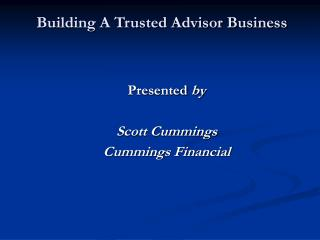 Building A Trusted Advisor Business