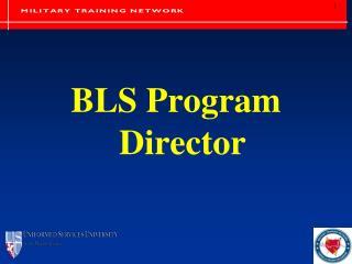 BLS Program Director