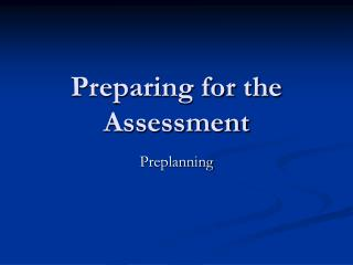 Preparing for the Assessment