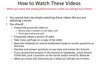 How to Watch These  Videos