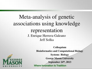 Colloquium Bioinformatics  and Computational Biology Systems  Biology George Mason University