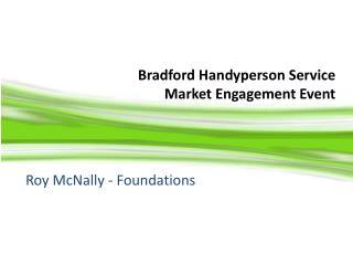 Bradford Handyperson Service Market Engagement Event