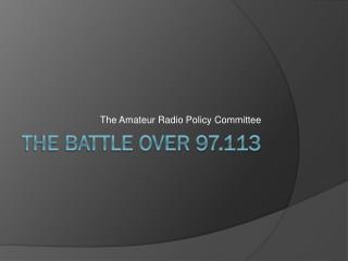 The Battle Over 97.113