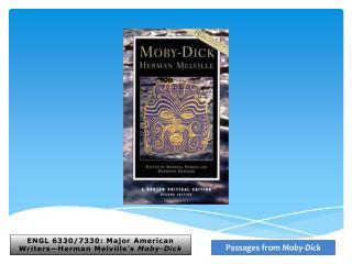 ENGL  6330/7330: Major  American  Writers—Herman  Melville's Moby-Dick