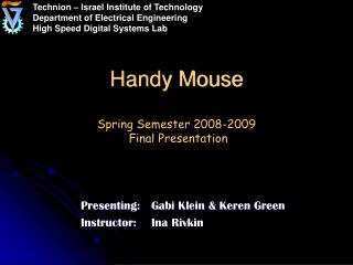 Handy Mouse Spring Semester 2008-2009  Final Presentation