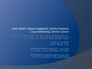 How to be a Successful Athlete Stretching and Strengthening