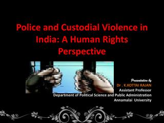 Police and Custodial Violence in India: A Human Rights Perspective