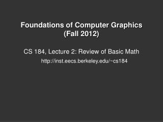 Foundations of Computer Graphics  (Fall 2012 )