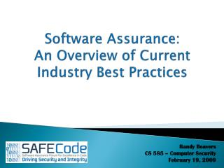 Software Assurance:  An Overview of Current  Industry Best Practices