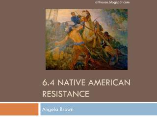 6.4 Native American Resistance