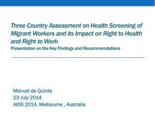 Manuel da Quinta 23 July 2014 AIDS 2014, Melbourne , Australia
