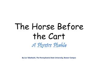 The Horse Before the Cart